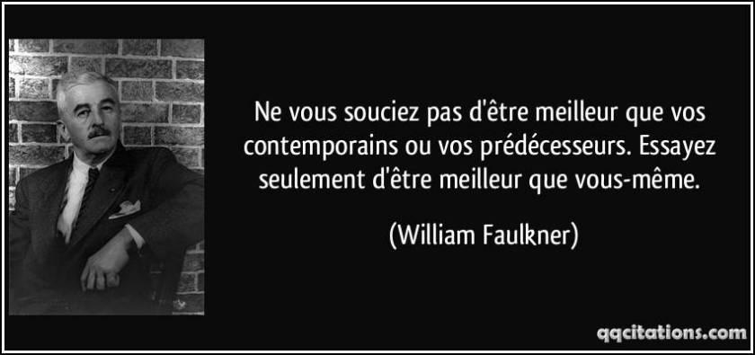 quote-ne-vous-souciez-pas-d-etre-meilleur-que-vos-contemporains-ou-vos-predecesseurs-essayez-william-faulkner-110111